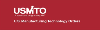 AMT, U.S. Manufacturing Technology Orders