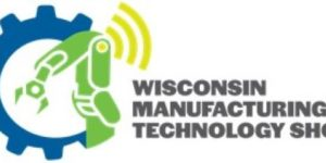 Wisconsin Manufacturing and Technology Show, WIMTS, Wisconsin manufacturing show, Wisconsin manufacturing & technology show
